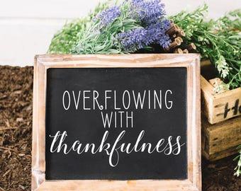 Thanksgiving SVG, Thankful Sign, Thankful SVG, Thankfulness SVG, Cut File, Printable, Print, Sticker, Wall Art, Fixer Upper, Joanna Gaines