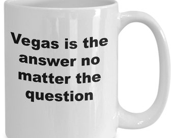 Vegas is the answer mug