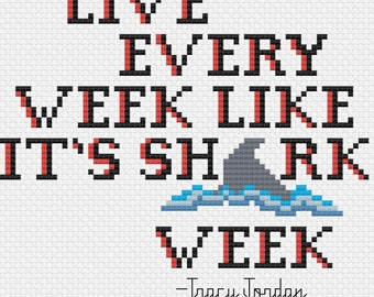 Live Every Week Like It's Shark Week quote cross stitch pattern