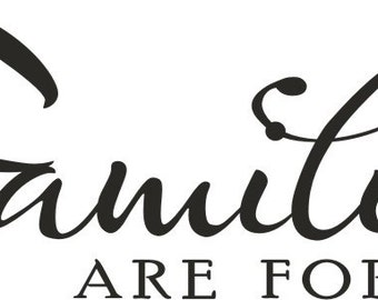 Families are forever vinyl decal/sticker
