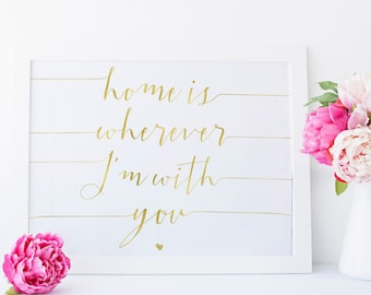 Edward Sharpe Home is Wherever I'm with You Gold Foil Motivational Quote Wall Art Apartment Decor Wedding Gift Entry Way Wall Art Foyer 8x10