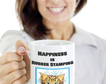 Rubber Stampers Mug - Rubber Stamping Novelty Coffee Mug says Happiness is Rubber Stamping - Gift for Rubber Stampers