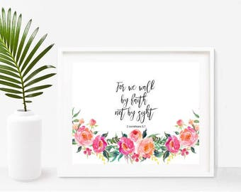 Scripture Printable, For We Walk By Faith Not By Sight, Bible Verse Print, Christian Wall Art, Digital Download, Home Decor, Wall Decor