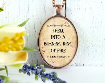 I Fell Into a Burning Ring Of Fire- Johnny Cash Song-Large Oval- Glass Bubble Pendant Necklace