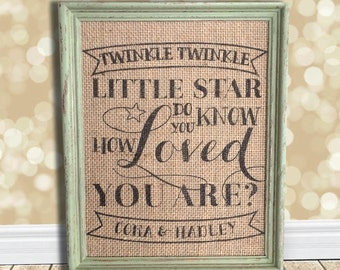 Twinkle Twinkle Little Star Do You Know How Loved You Are Sign - Burlap Cotton Art Print - Nursery Baby Shower Personalized Customized Gift