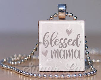 Blessed Mama Necklace - Blessed Necklace - Blessed Mama Pendant - Mother's Day Jewelry - Mother's Day Necklace - Blessed Jewelry