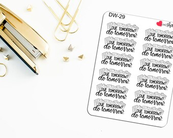 Due Tomorrow? Do Tomorrow | Lazy Day, School Paper, Procrastination, Adulting Sticker, Student - Hand Drawn, Hand Lettered Planner Stickers