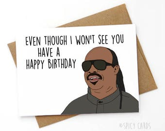 Stevie Wonder Birthday Card. Funny birthday Card. Even thought I won't see you.