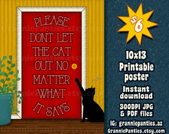 Please Don't Let the Cat Out No Matter What It Says Digital printable poster 10x13 8x10 Print it Frame it Gift it Meow Crazy cat lady vector