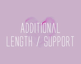 Additional length / support