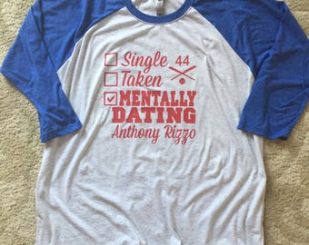 Mentally Dating Anthony Rizzo Chicago Cubs baseball tee