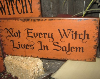 "Primitive  Holiday Wooden Hand Painted Halloween Salem Witch Sign -  "" Not Every Witch Lives In Salem ""  Country  Rustic Folkart"