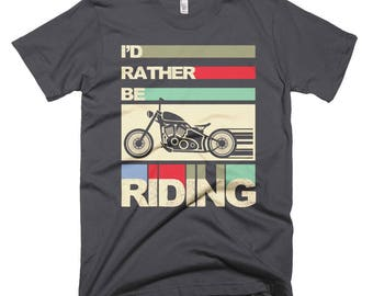 I'd Rather Be Riding Motorcycle Short-Sleeve T-Shirt