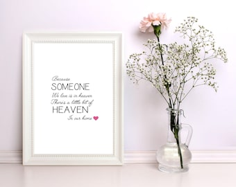 A4 Because Someone we love is in heaven printable quote - instant download - gift - present - loss - bereavement - wall decor