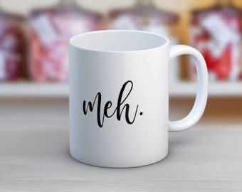 Meh 11 oz or 15 oz Ceramic Coffee Mug