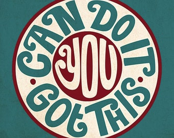 Hand Lettered Print - 12x12 - You Can Do This, You Got This - Home Decor Wall Hanging
