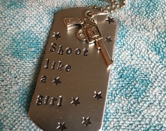 Shoot Like A Girl Dog Tag