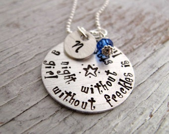 A girl without freckles is like a night without stars, hand stamped, sterling silver, girl, teen, daughter, birthday gift