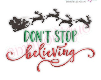 Don't Stop Believing - Santa Sleigh & Reindeer Christmas Design for Holidays  - Instant Download Machine embroidery design