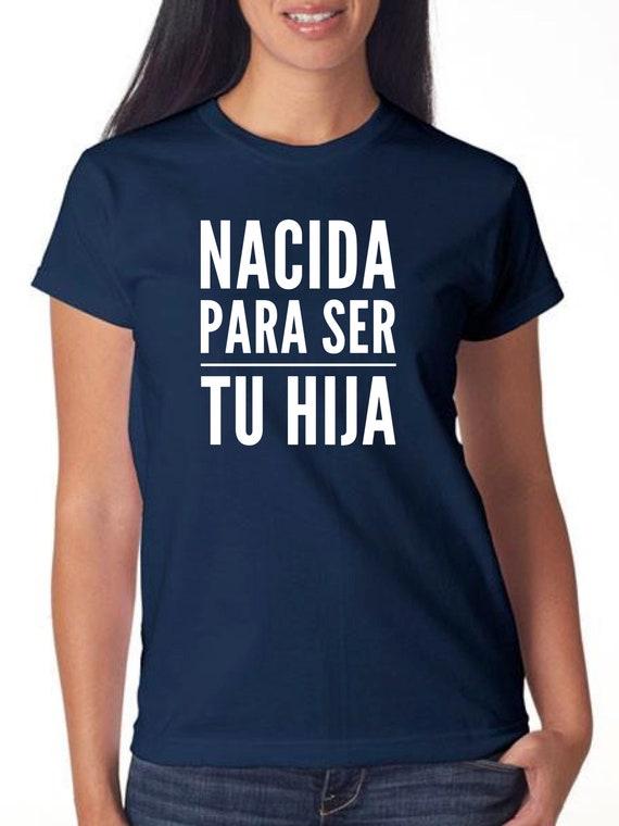 Girl t-shirt or body NACIDA para ser TU HIJA