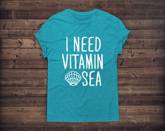 Vitamin Sea - Ocean - Outdoor - Vacation - Nature - Graphic Tee Shirts Pullover-  Boyfriend Tshirt - Women - Humor
