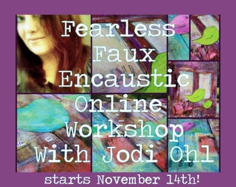 Online Fearless Faux Encaustic E-Course Workshop - Acrylic Painting Mixed Media class with Jodi Ohl