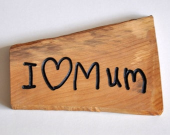 I Love Mum wood plaque handmade for Mothers day.