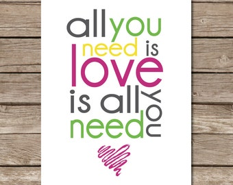 All You Need Is Love 8x10 Print - Instant Download