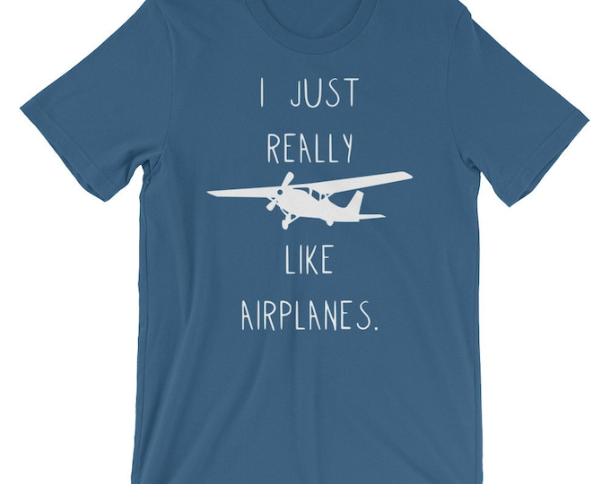 """Pilot """"I Just Really Like Airplanes"""" Unisex Mens Womens Shirt 