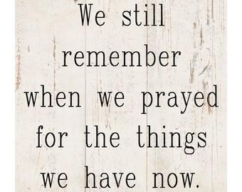 We Still Remember Sign- We Prayed Sign