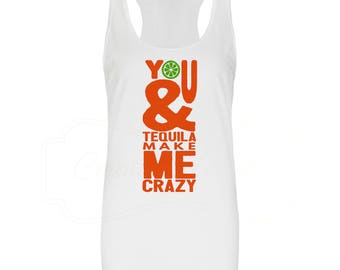 You and Tequila Make me Crazy Women's Racerback Tank