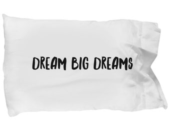 Dream Big Dreams Pillow case, Dream Pillow case, Dream Big Pillowcase, Big Dreams Pillow case,  inspiring pillow cases, Dream Pillow Case