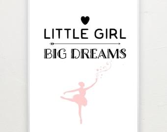 Little girl big dreams. Ballerina print.