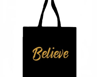 Believe Tote Bag, Canvas Tote Bag, Inspirational Tote Bag, Tote Bag