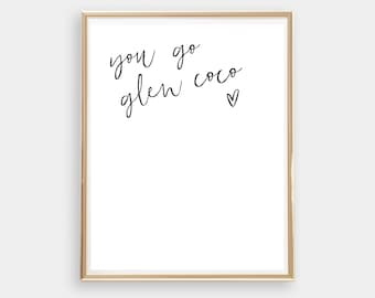 You go glen co co, instant download, home decor, wall art, printable art, mean girls quote