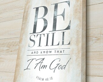 Psalm 46:10, Custom Scripture Wall Art, Be Still and Know that I Am God... Bible Verse on Canvas, Christian Decor,