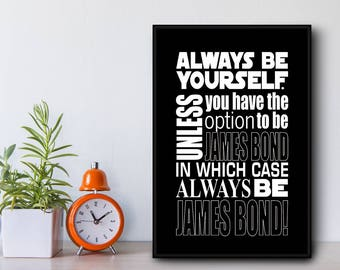 Always be James Bond... (Black Frame) Hero quote in a hand made Float Frame