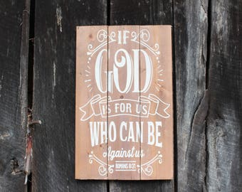Scripture Wall Art If God Be For Us Sign, Rustic Bible Verse Sign, Wood Sign, Gift Sign, Farmhouse Style Sign