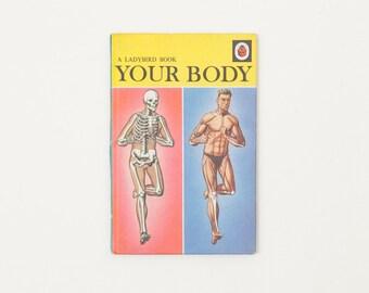 Your Body by David Scott Daniell - Vintage Ladybird Book, Series 536, 1967