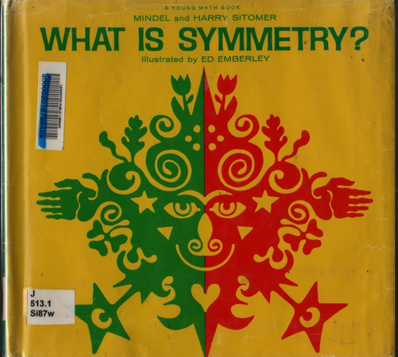 What Is Symmetry? + First Printing + Mindel and Harry Sitomer + Ed Emberley + 1970 + Vintage Kids Book