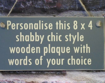 Personalised Wooden Indoor Plaque.   Shabby Chic style Personalised Hanging Sign with sanded edges. Made to order with words of your choice