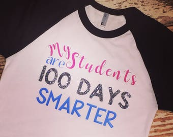 100 days of school my students are 100 days smarter 100 day celebration shirt