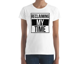 Reclaiming My Time Maxine Waters Political Quote Women's Short Sleeve T-Shirt