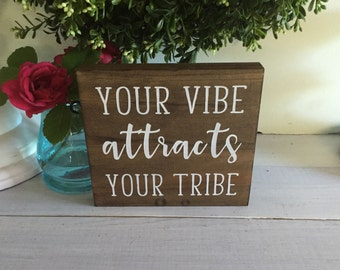 Your vibe attracts your tribe, vibe sign, wood sign, wooden sign, farmhouse sign, rustic sign, wall hanging, custom sign, custom wood