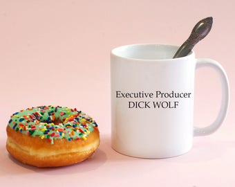 Executive Producer Dick Wolf Mug, Funny Coffee mug, Funny Water Bottle, svu, Dick Wolf