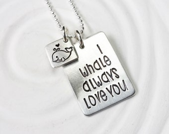 I Whale Always Love You - Whale Necklace - Valentine's Day Gift - Hand Stamped - Personalized Jewelry - Gift for Her