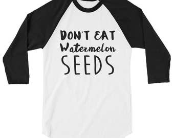 Dont eat watermelon seeds - pregnancy shirt funny, pregnancy announcement, pregnancy announcement shirt, preggers shirt