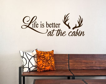 Life is Better At the Cabin Vinyl Decal - Wall Decal Quote, Cabin Vinyl Saying, Cabin Vinyl Wall Decal, Cabin Wall Quote, Lettering, 26x9.35