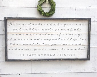 Hillary Clinton quote sign, vintage wood sign