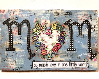 Mother's Day Gift, Mom Gift, so much love in one little word, Floral Heart Sign